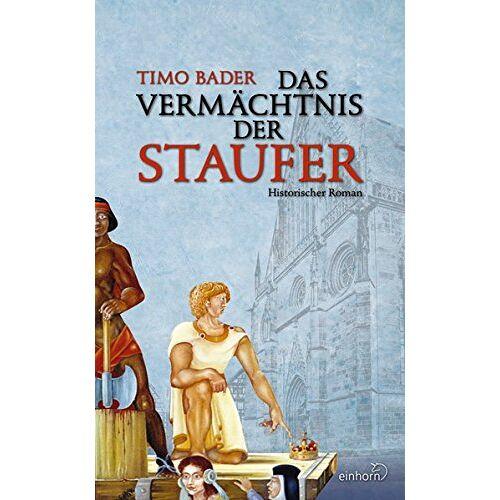 Timo Bader - Das Vermächtnis der Staufer - Preis vom 17.06.2021 04:48:08 h