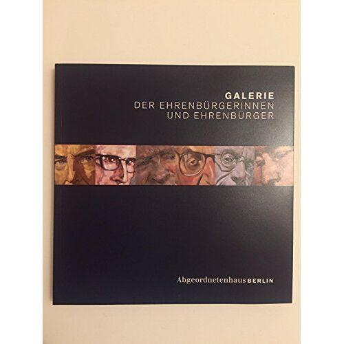 Abgeordnetenhaus von Berlin - Galerie der Ehrenbürgerinnen und Ehrenbürger - Preis vom 11.06.2021 04:46:58 h