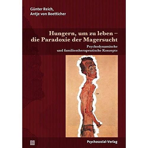 Günter Reich - Hungern, um zu leben - die Paradoxie der Magersucht: Psychodynamische und familientherapeutische Konzepte (Therapie & Beratung) - Preis vom 19.06.2021 04:48:54 h