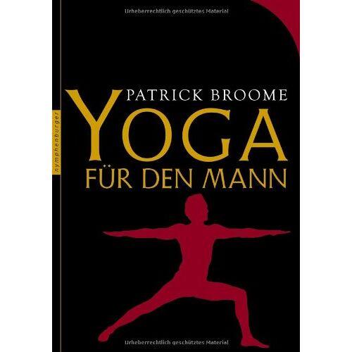 Patrick Broome - Yoga für den Mann: Mit einem Vorwort von Oliver Bierhoff - Preis vom 16.10.2021 04:56:05 h