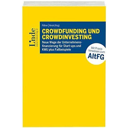 Paul Pöltner - Crowdfunding und Crowdinvesting: Neue Wege der Unternehmensfinanzierung für Startups und KMU plus Fallbeispiele - Preis vom 12.06.2021 04:48:00 h