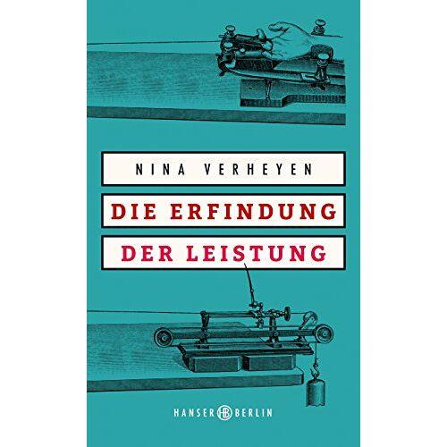 Nina Verheyen - Die Erfindung der Leistung - Preis vom 19.06.2021 04:48:54 h