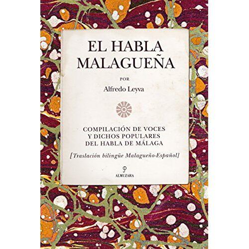 Alfredo Leyva Almendros - El habla malagueña (Andalucía) - Preis vom 21.06.2021 04:48:19 h