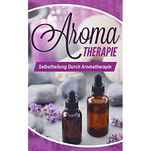 Nadine Buitenhuis - Aromatherapie: Selbstheilung durch Aromatherapie - Preis vom 12.10.2021 04:55:55 h