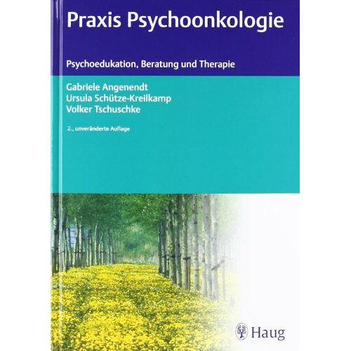 Gabriele Angenendt - Praxis der Psychoonkologie: Psychoedukation, Beratung und Therapie - Preis vom 29.07.2021 04:48:49 h