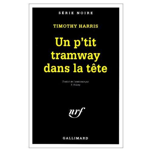 T. Harris - Petit Tramway Dans Tete (Serie Noire 1) - Preis vom 02.08.2021 04:48:42 h