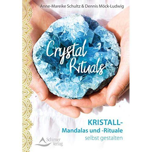 Anne-Mareike Schultz - Crystal Rituals: Kristall-Mandalas und -Rituale selbst gestalten - Preis vom 23.09.2021 04:56:55 h