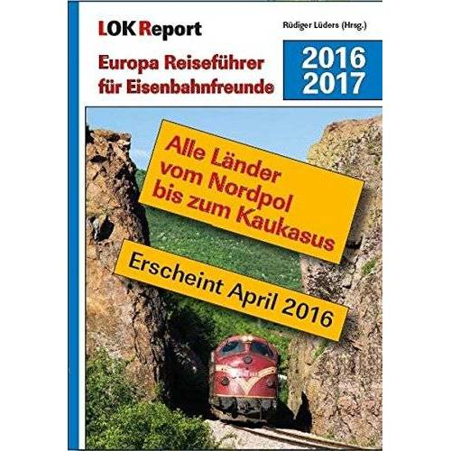 Rüdiger Lüders - LOK Report Europa Reiseführer für Eisenbahnfreunde 2016/2017 - Preis vom 16.06.2021 04:47:02 h