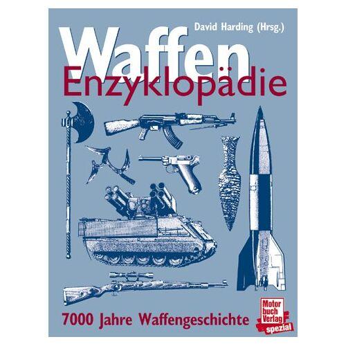 David Harding - Waffen Enzyklopädie. 7000 Jahre Waffengeschichte - Preis vom 16.06.2021 04:47:02 h