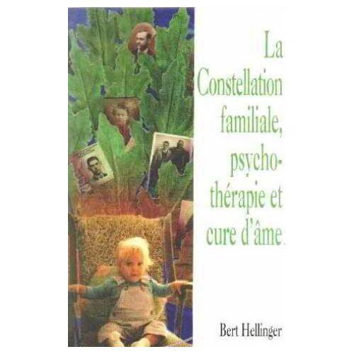 - La constellation familiale, psychothérapie et cure d'âme - Preis vom 01.08.2021 04:46:09 h