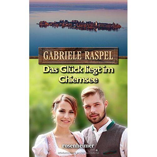 Gabriele Raspel - Das Glück liegt im Chiemsee - Preis vom 08.06.2021 04:45:23 h