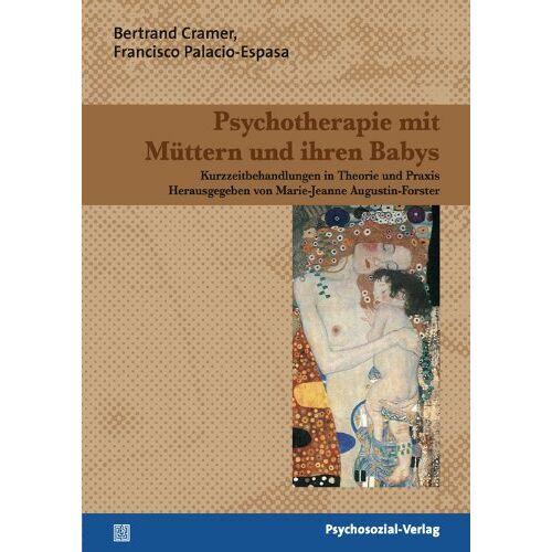 Cramer, Bertrand G. - Psychotherapie mit Müttern und ihren Babys: Kurzzeitbehandlungen in Theorie und Praxis. Therapie & Beratung - Preis vom 24.07.2021 04:46:39 h
