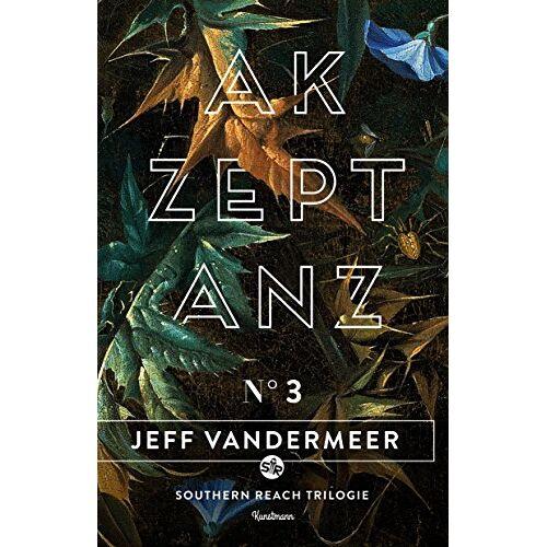 Jeff VanderMeer - Akzeptanz: Buch 3 der Southern-Reach Trilogie - Preis vom 16.06.2021 04:47:02 h