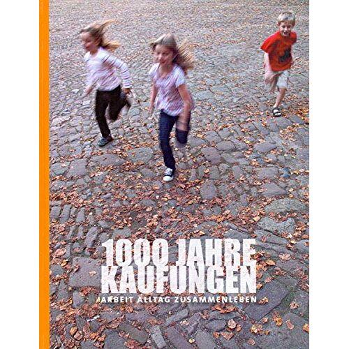 Ulla Marie - 1000 Jahre Kaufungen . Arbeit, Alltag Zusammenleben - Preis vom 11.06.2021 04:46:58 h
