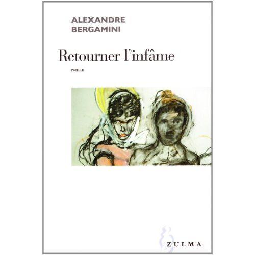 Alexandre Bergamini - Retourner l'infâme - Preis vom 17.06.2021 04:48:08 h