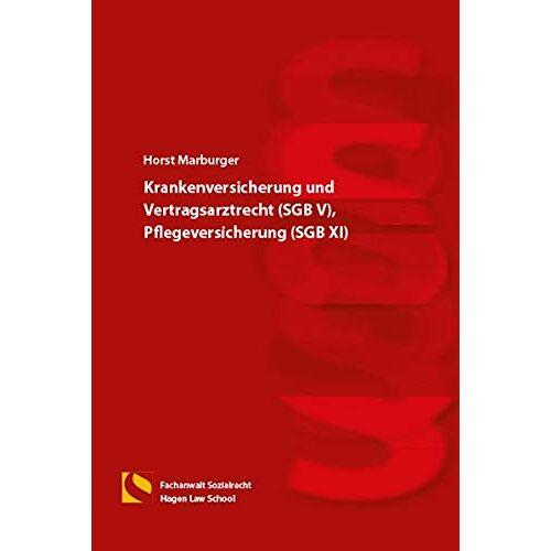 Horst Marburger - Krankenversicherung und Vertragsarztrecht (SGB V), Pflegeversicherung (SGB XI): (6. Auflage) - Preis vom 22.06.2021 04:48:15 h