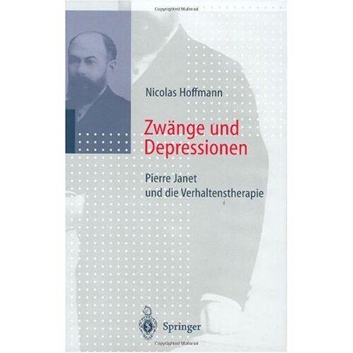 Nicolas Hoffmann - Zwänge und Depressionen: Pierre Janet und die Verhaltenstherapie - Preis vom 10.09.2021 04:52:31 h
