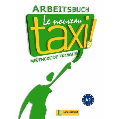 Nathalie Hirschsprung - Le Nouveau Taxi ! 2 - Arbeitsbuch - Preis vom 17.05.2021 04:44:08 h