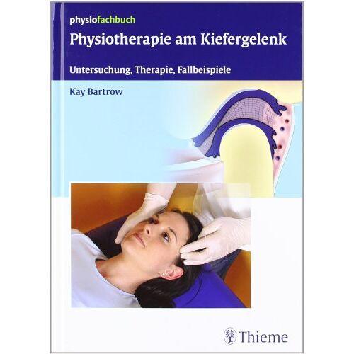 Kay Bartrow - Physiotherapie am Kiefergelenk: Untersuchung, Therapie, Fallbeispiele - Preis vom 25.09.2021 04:52:29 h