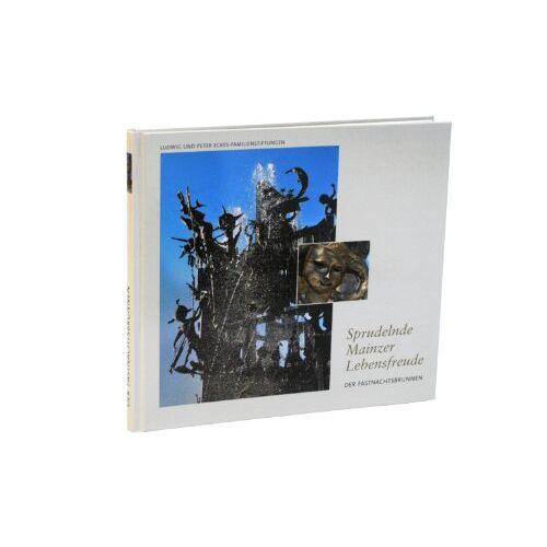 Gerd Krämmer - Sprudelnde Mainzer Lebensfreude: Der Mainzer Fastnachtsbrunnen - Preis vom 19.06.2021 04:48:54 h