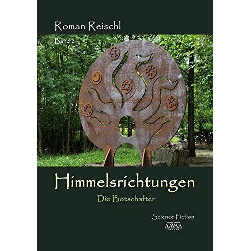 Roman Reischl - Himmelsrichtungen - Band 2: Die Botschafter - Preis vom 18.06.2021 04:47:54 h