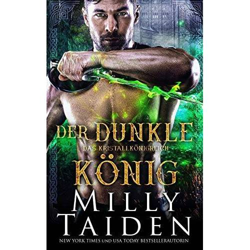 Milly Taiden - Der Dunkle König (Das Kristallkönigreich, Band 3) - Preis vom 20.10.2021 04:52:31 h