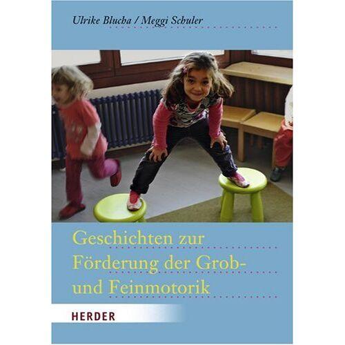 Ulrike Blucha - Geschichten zur Förderung der Grob- und Feinmotorik - Preis vom 19.06.2021 04:48:54 h