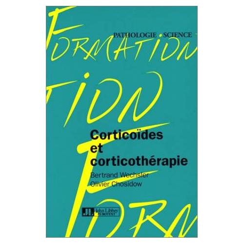 Bertrand Wechsler - Corticoïdes et corticothérapie - Preis vom 09.06.2021 04:47:15 h