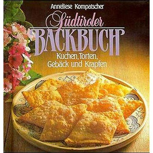 Anneliese Kompatscher - Südtiroler Backbuch: Kuchen, Torten, Gebäck und Krapfen - Preis vom 17.06.2021 04:48:08 h