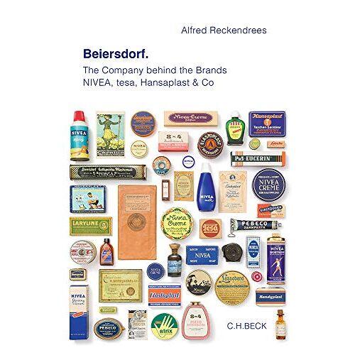 Alfred Reckendrees - Beiersdorf: The Company behind the Brands NIVEA, tesa, Hansaplast & Co - Preis vom 16.06.2021 04:47:02 h