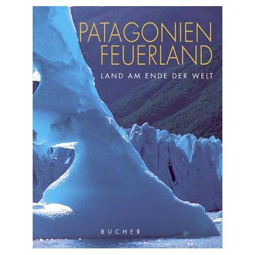Hubert Stadler - Patagonien, Feuerland - Preis vom 18.06.2021 04:47:54 h