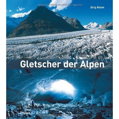 Jürg Alean - Gletscher der Alpen - Preis vom 13.06.2021 04:45:58 h