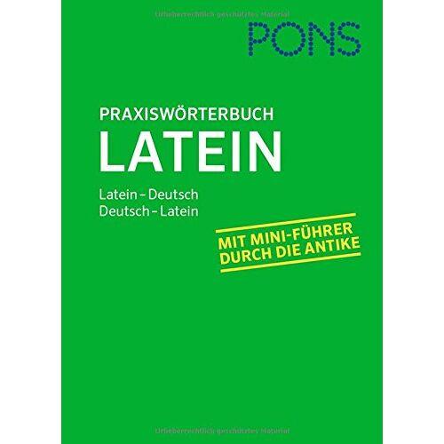 - PONS Praxiswörterbuch Latein: Latein-Deutsch / Deutsch-Latein. Mit Mini-Führer durch die Antike. - Preis vom 15.06.2021 04:47:52 h