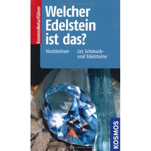 Rupert Hochleitner - Welcher Edelstein ist das?: 225 Schmuck- und Edelsteine: 200 Schmuck- und Edelsteine - Preis vom 21.10.2021 04:59:32 h