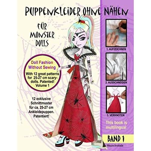 Maura Andrade - Puppenkleider ohne Nähen für Monster Dolls - Band 1, Doll fashion without sewing for monster dolls - Vol. 1: 12 Schnittmuster für ca. 25- 27 cm ... - 12 patterns for ca. 25-27 cm dress-up dolls - Preis vom 15.06.2021 04:47:52 h