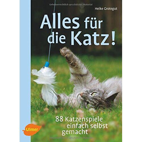 Heike Grotegut - Alles für die Katz!: 88 Katzenspiele einfach selbst gemacht - Preis vom 21.06.2021 04:48:19 h