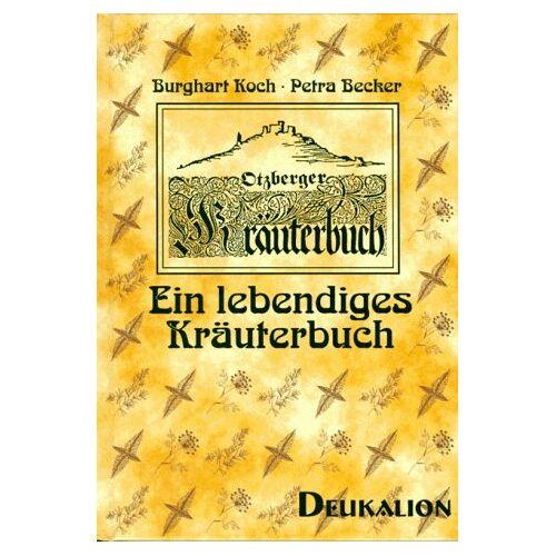 Petra Becker - Ein lebendiges Kräuterbuch. Otzberger Kräuterbuch - Preis vom 11.09.2021 04:59:06 h