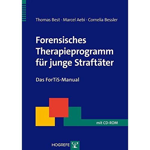 Thomas Best - Forensisches Therapieprogramm für junge Straftäter: Das ForTiS-Manual (Therapeutische Praxis) - Preis vom 16.06.2021 04:47:02 h