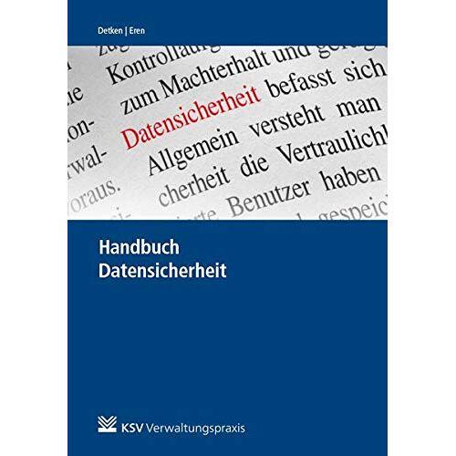 Detken, Kai O - Handbuch Datensicherheit: Datensicherheit in Kommunikation und Information - Handlungsempfehlungen für Kommunen - Preis vom 09.06.2021 04:47:15 h