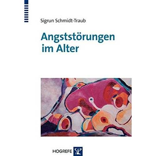 Sigrun Schmidt-Traub - Angststörungen im Alter - Preis vom 01.08.2021 04:46:09 h