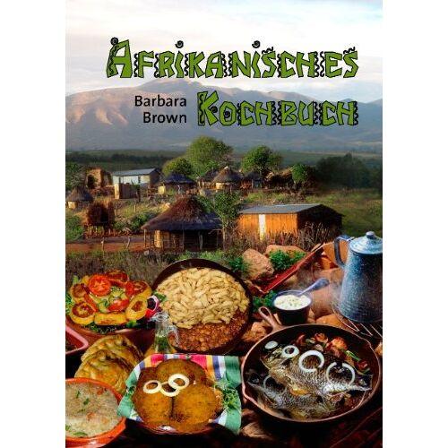 Barbara Brown - Afrikanisches Kochbuch - Preis vom 19.06.2021 04:48:54 h