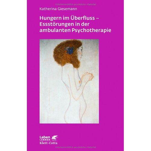 Katherina Giesemann - Hungern im Überfluss - Essstörungen in der ambulanten Psychotherapie - Preis vom 13.09.2021 05:00:26 h