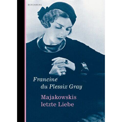 Francine Du Plessix Gray - Majakowskis letzte Liebe: Mit Gedichten von Majakowski - Preis vom 16.06.2021 04:47:02 h