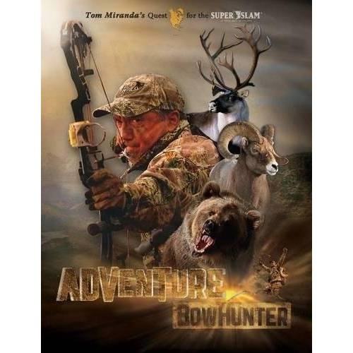 Tom Miranda - Adventure Bowhunter: Tom Miranda's Quest for the North American Super Slam - Preis vom 20.06.2021 04:47:58 h