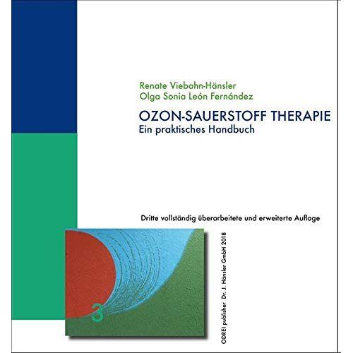 Renate Viebahn-Hänsler - Ozon-Sauerstoff Therapie: Ein praktisches Handbuch - Preis vom 13.10.2021 04:51:42 h