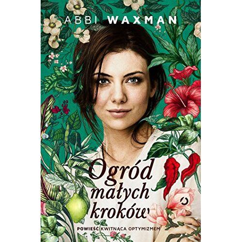 Abbi Waxman - Ogrod malych krokow - Preis vom 25.10.2021 04:56:05 h