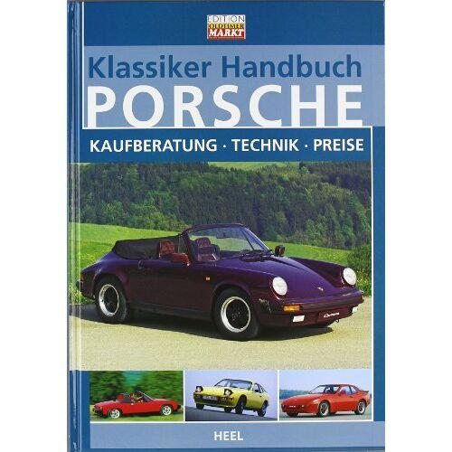 - Klassiker-Handbuch: Porsche: Kaufberatung - Technik - Preise - Preis vom 22.06.2021 04:48:15 h