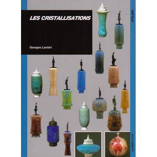 Georges Lantéri - Les cristallisations - Preis vom 12.10.2021 04:55:55 h