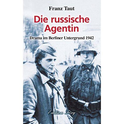 Franz Taut - Die russische Agentin - Preis vom 21.06.2021 04:48:19 h