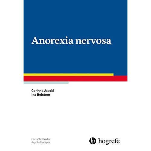 Corinna Jacobi - Anorexia nervosa (Fortschritte der Psychotherapie) - Preis vom 29.07.2021 04:48:49 h